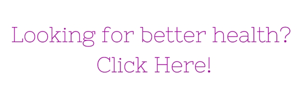 Looking for better health- Click Here!